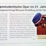 """""""Die Rhenanen"""" - So lautet der Titel einer Oper, deren Uraufführung im Februar 2013 schon jetzt die """"Heidelberger Operngesellschaft"""" auf Ihren Internet-Seiten bekannt gibt. Es ist nun das zweite Openwerk des jungen dänisch-österreichischen Komponisten Jeppe Nörgaard Jacobsen. Er trat bereits mit seiner musikalischen Tragödie """"Der Sonnenkreis"""" in Salzburg erfolgreich hervor (siehe Corpsmagazin 2/2011, S. 24). Jacobsen ist nicht nur ein profunder Kenner des corpsstudentischen Lebensgefühls, sondern bekennt sich als Künstler zu den musikalischen Ideal der deutschen Klassik. Die Weltpremiere seines Werkes mit großem Sinfonieorchester und u.a. mit Sängern der Bayerischen Staatsoper München wird der Komponist selbst leiten. """"Mit einem Erlebnis sondergleichen"""" wollen die Veranstalter in der glanzvollen Atmosphäre des Kurfürstlichen Theaters in Schwetzingen, bekannt durch die """"Schwetzinger Festspiele"""", Musikfreunde, die korporierte Welt und nicht zuletzt ein breites Prublikum gleichermaßen harmonisch begeistern. Besonders Corpsstudenten dürfen also gespannt sein."""